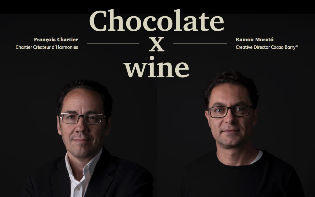 """CHOCOLATE X WINE ; a collaboration by Ramon Morato (creative director Cacao Barry) and François Chartier """"Créateur d'harmonies"""""""